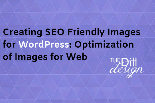 Creating SEO Friendly Images for WordPress_ Optimization of Images for Web