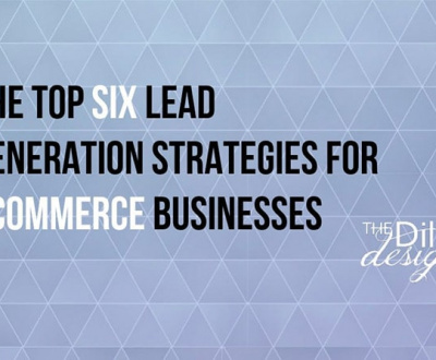 The Top six Lead Generation Strategies for Ecommerce BusinessesThe Top six Lead Generation Strategies for Ecommerce Businesses